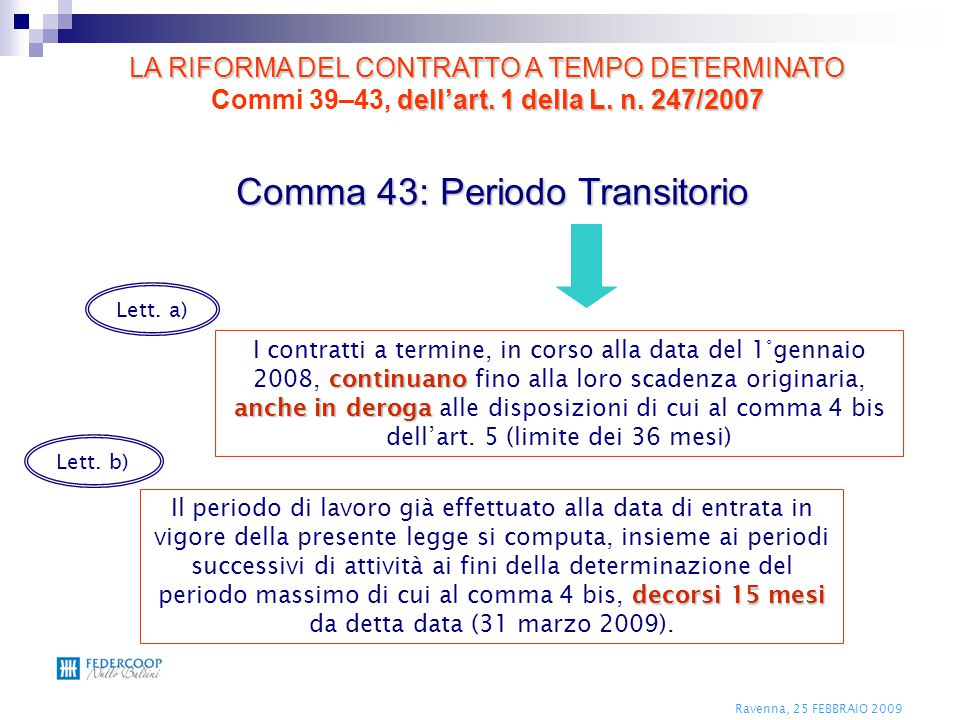 Comma 43: Periodo Transitorio