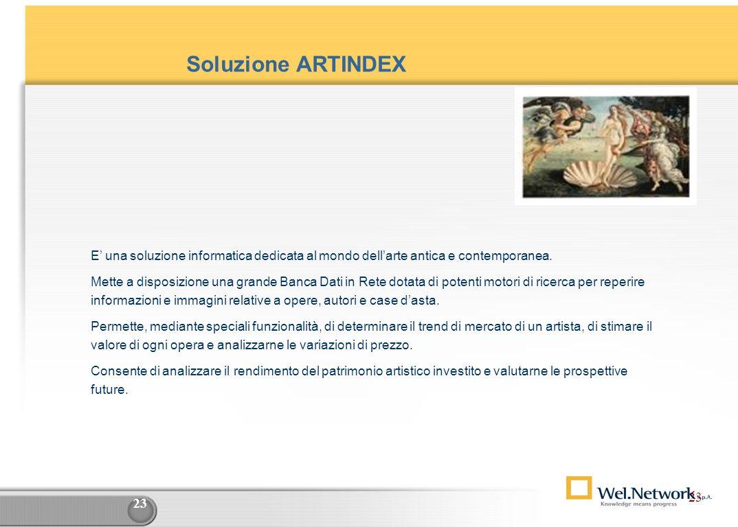 Soluzione ARTINDEX E' una soluzione informatica dedicata al mondo dell'arte antica e contemporanea.