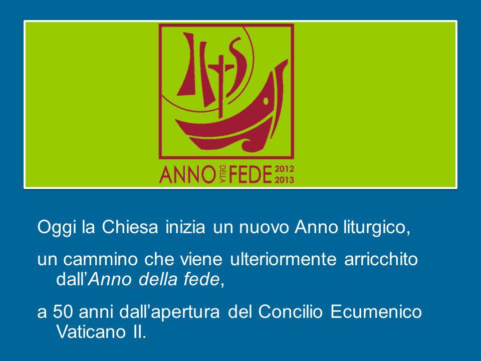 Oggi la Chiesa inizia un nuovo Anno liturgico, un cammino che viene ulteriormente arricchito dall'Anno della fede, a 50 anni dall'apertura del Concilio Ecumenico Vaticano II.