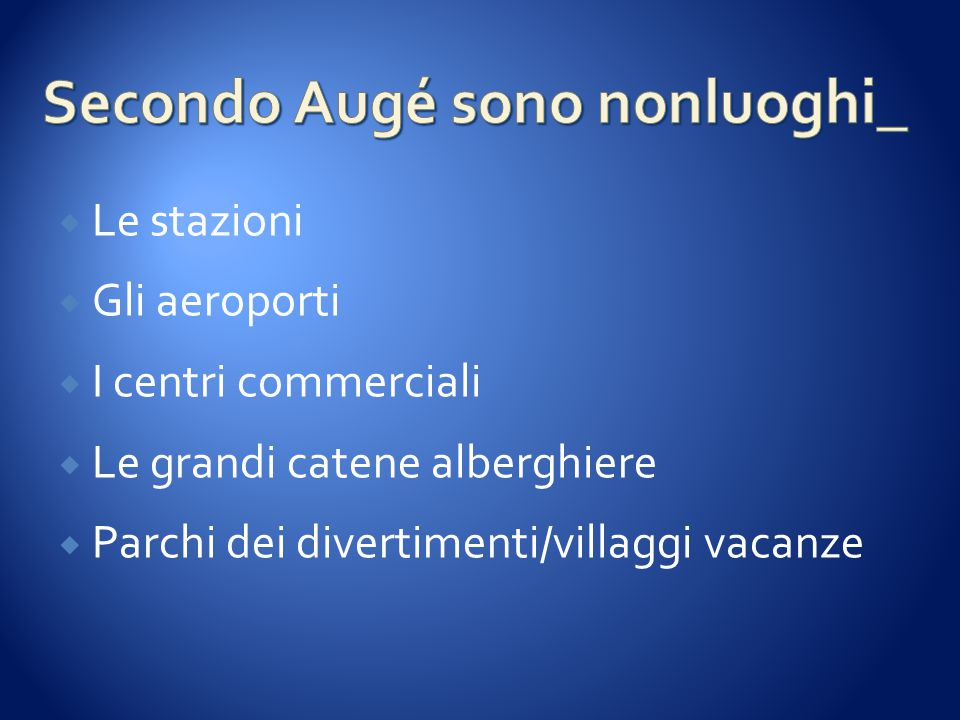 Secondo Augé sono nonluoghi_
