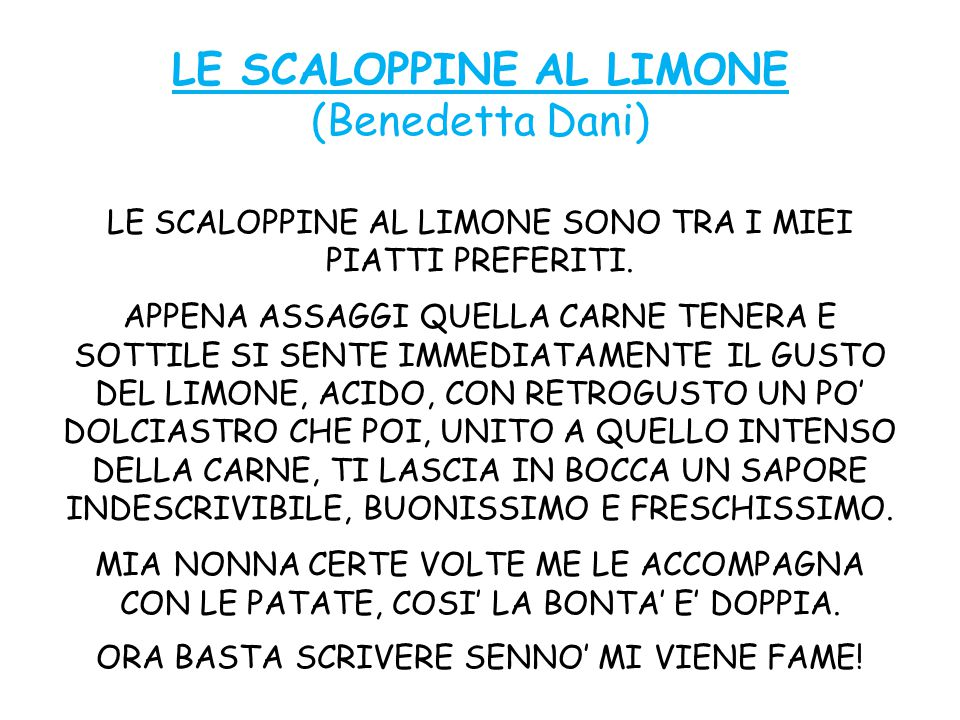 LE SCALOPPINE AL LIMONE (Benedetta Dani) LE SCALOPPINE AL LIMONE SONO TRA I MIEI PIATTI PREFERITI.