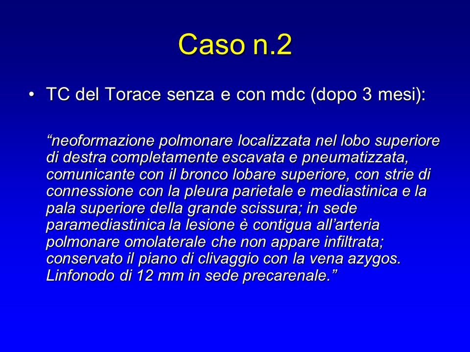 Caso n.2 TC del Torace senza e con mdc (dopo 3 mesi):