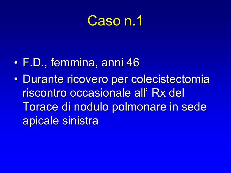 Caso n.1 F.D., femmina, anni 46.