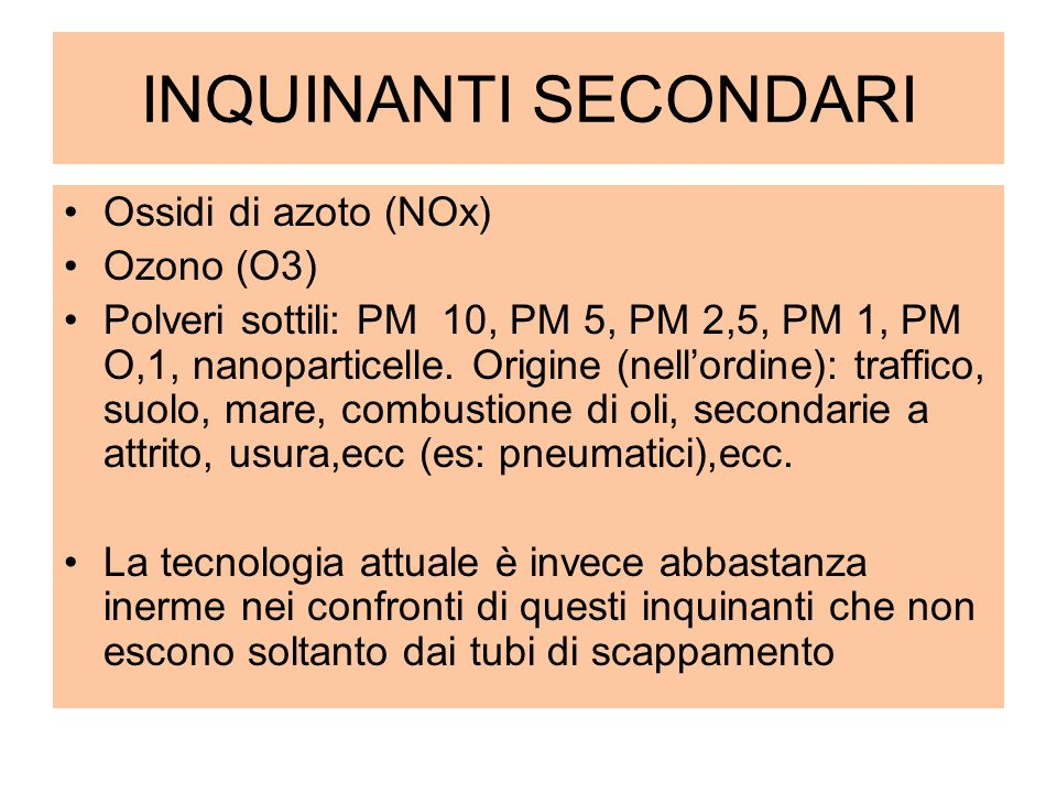 INQUINANTI SECONDARI Ossidi di azoto (NOx) Ozono (O3)