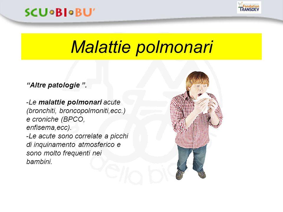 Malattie polmonari Altre patologie .