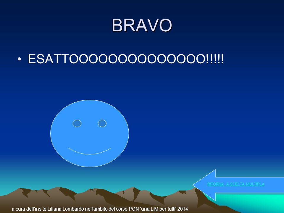 BRAVO ESATTOOOOOOOOOOOOOO!!!!!
