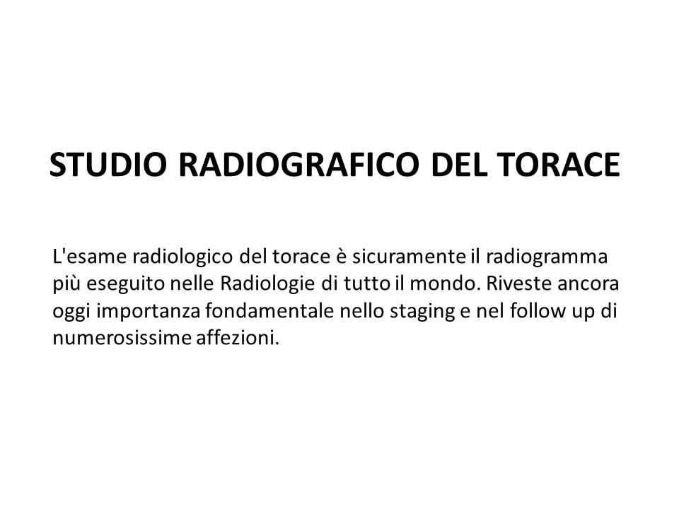 STUDIO RADIOGRAFICO DEL TORACE