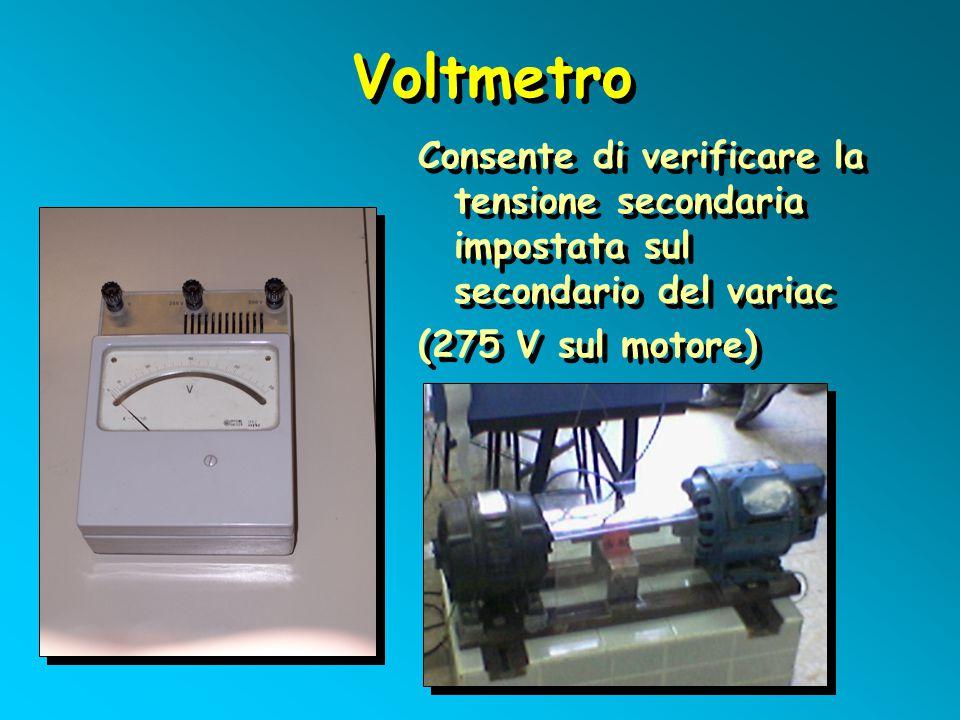 Voltmetro Consente di verificare la tensione secondaria impostata sul secondario del variac.