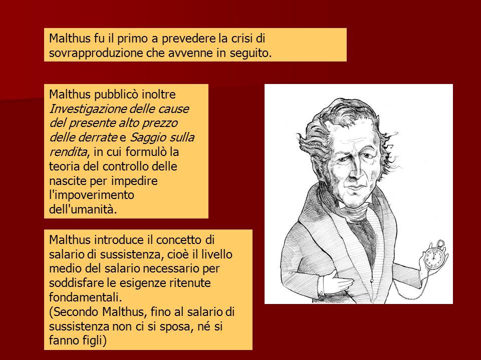 Malthus fu il primo a prevedere la crisi di sovrapproduzione che avvenne in seguito.