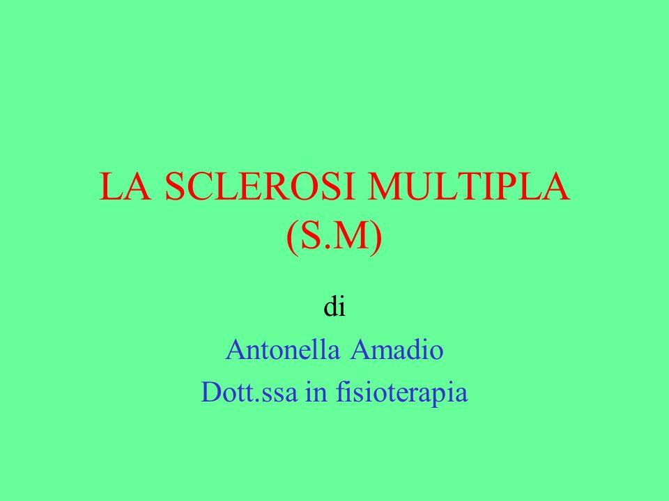 LA SCLEROSI MULTIPLA (S.M)