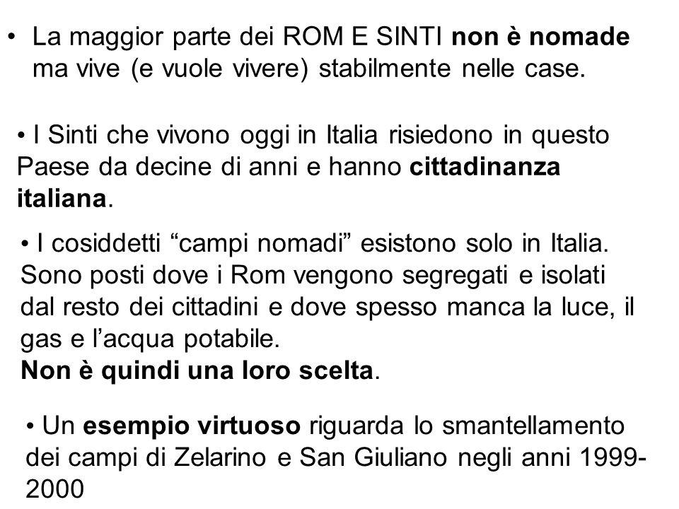 La maggior parte dei ROM E SINTI non è nomade ma vive (e vuole vivere) stabilmente nelle case.