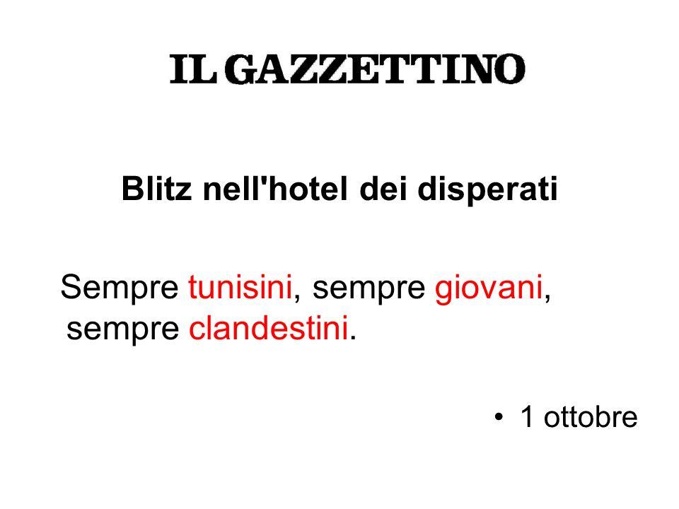 Blitz nell hotel dei disperati