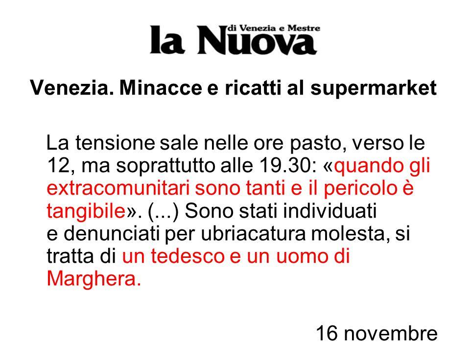 Venezia. Minacce e ricatti al supermarket