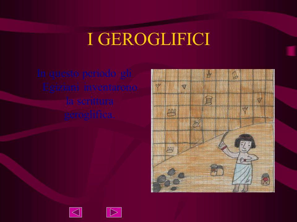 In questo periodo gli Egiziani inventarono la scrittura geroglifica.
