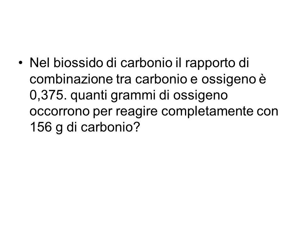 Nel biossido di carbonio il rapporto di combinazione tra carbonio e ossigeno è 0,375.