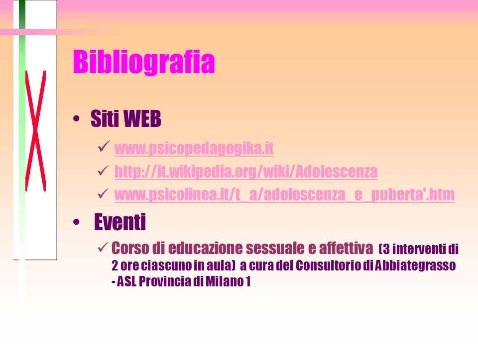 Bibliografia Siti WEB Eventi www.psicopedagogika.it