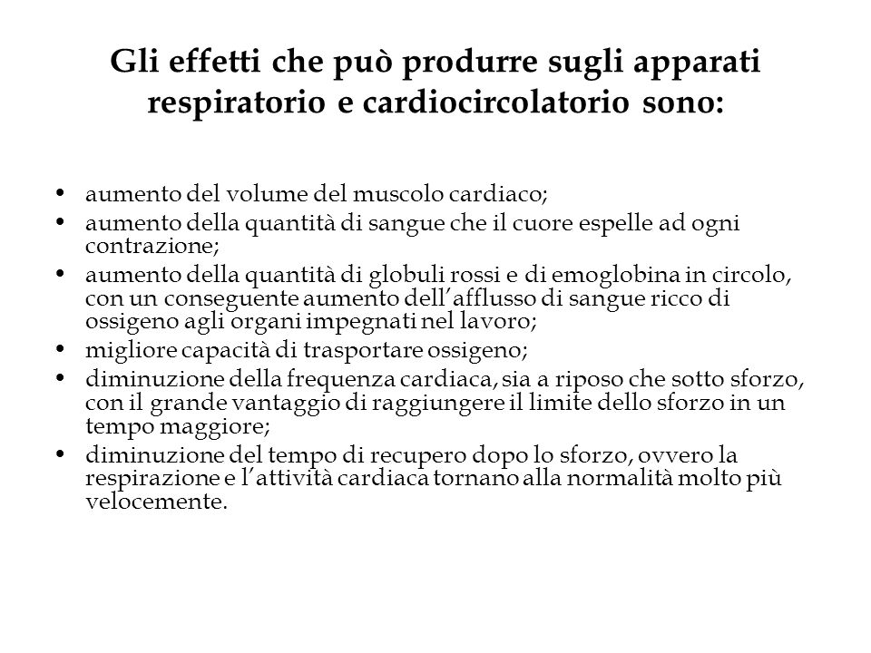 Gli effetti che può produrre sugli apparati respiratorio e cardiocircolatorio sono: