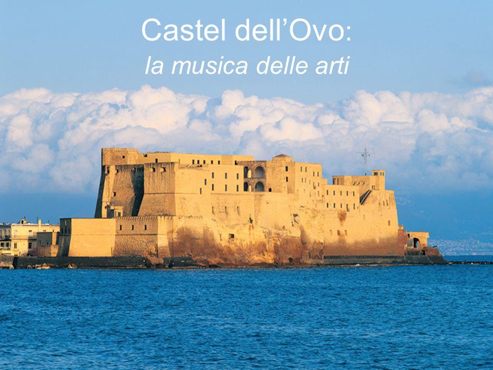 Castel dell'Ovo: la musica delle arti