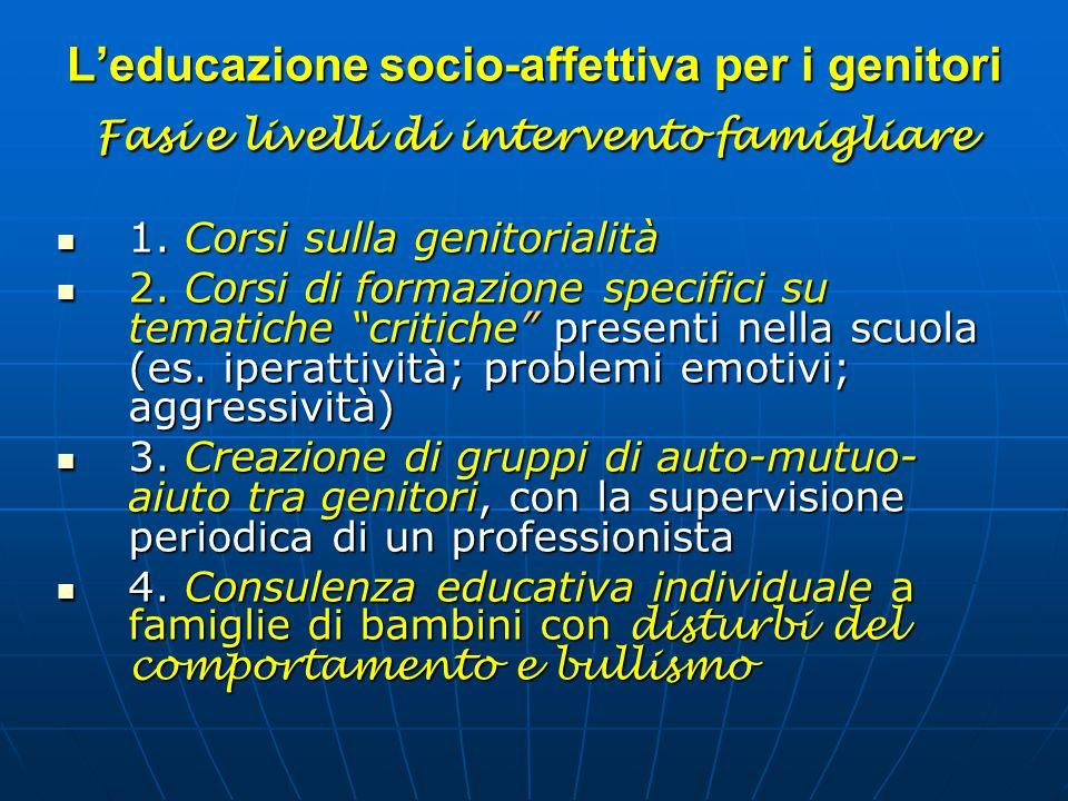 L'educazione socio-affettiva per i genitori Fasi e livelli di intervento famigliare