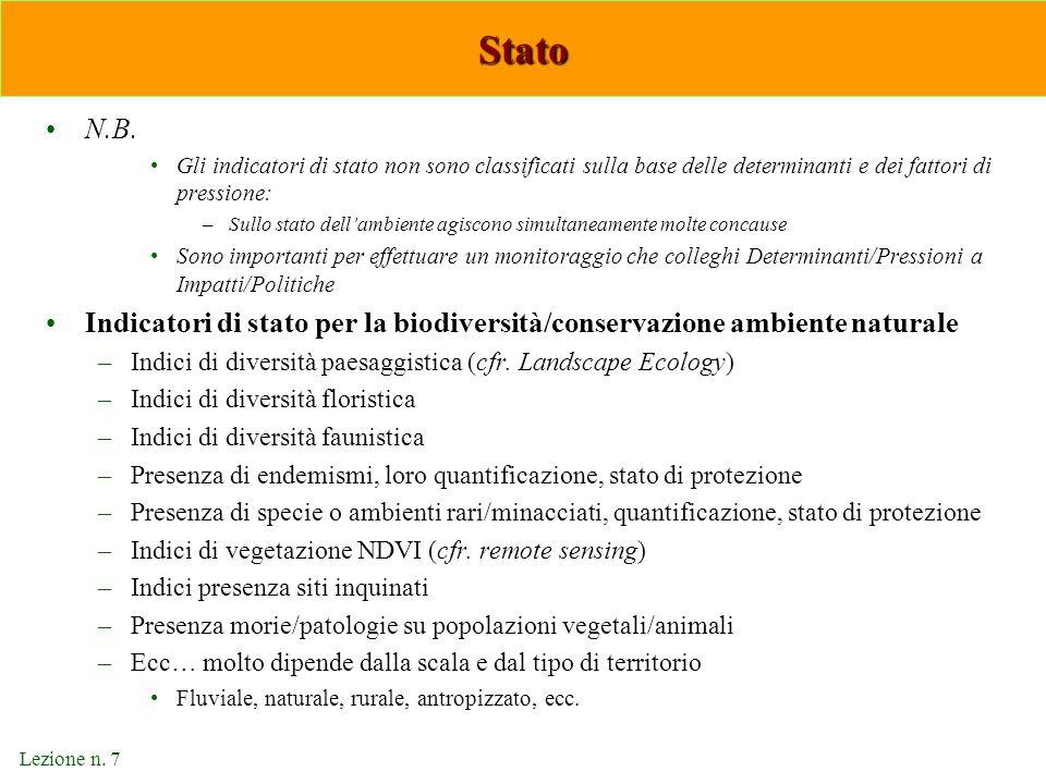 Stato N.B. Gli indicatori di stato non sono classificati sulla base delle determinanti e dei fattori di pressione: