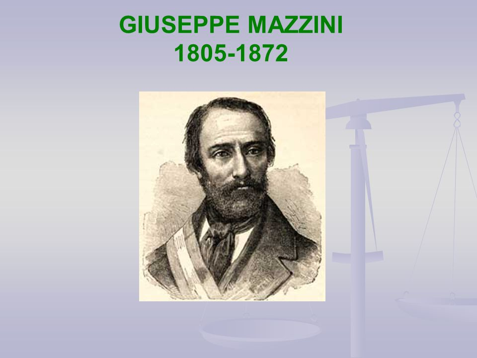 GIUSEPPE MAZZINI 1805-1872