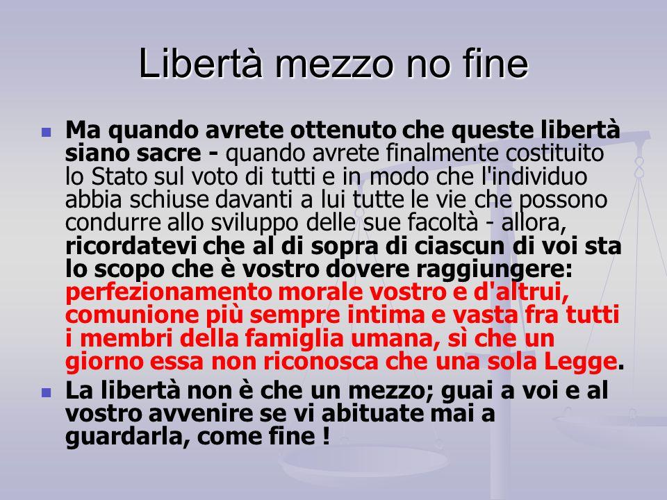 Libertà mezzo no fine