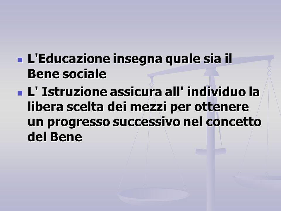 L Educazione insegna quale sia il Bene sociale