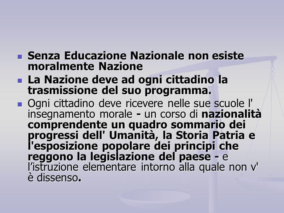 Senza Educazione Nazionale non esiste moralmente Nazione