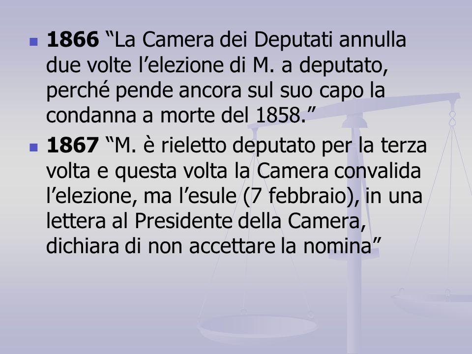1866 La Camera dei Deputati annulla due volte l'elezione di M