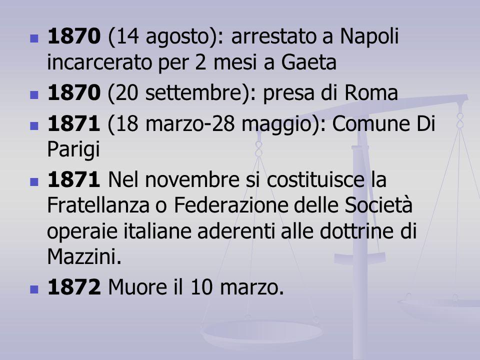 1870 (14 agosto): arrestato a Napoli incarcerato per 2 mesi a Gaeta
