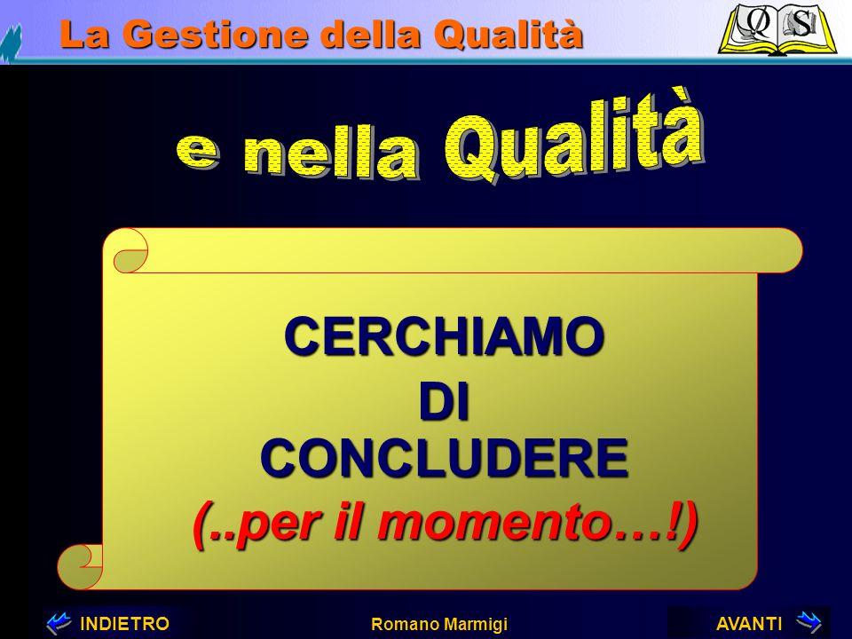 CERCHIAMO (..per il momento…!) DI CONCLUDERE