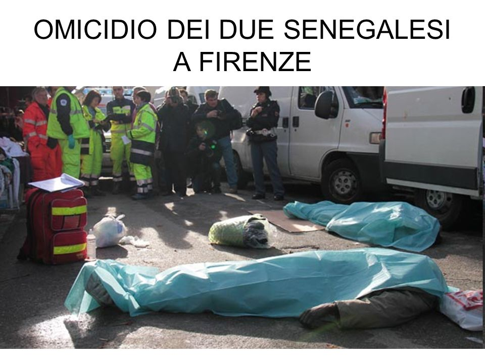 OMICIDIO DEI DUE SENEGALESI A FIRENZE