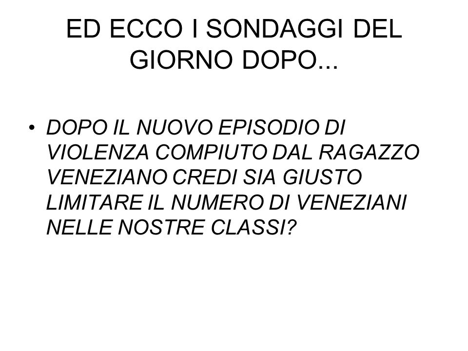 ED ECCO I SONDAGGI DEL GIORNO DOPO...