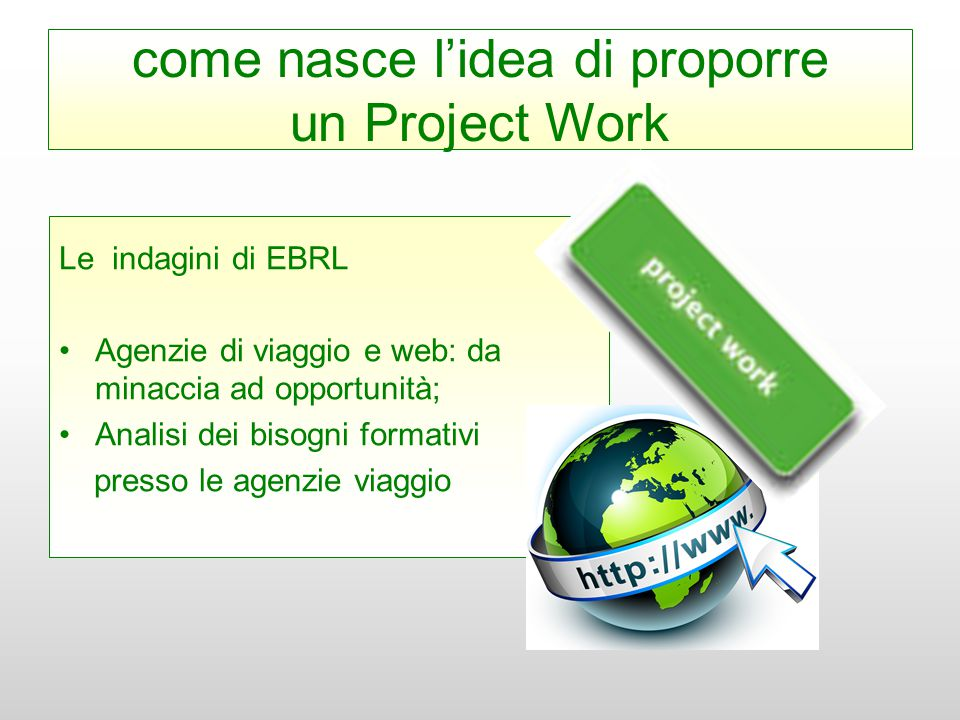 come nasce l'idea di proporre un Project Work