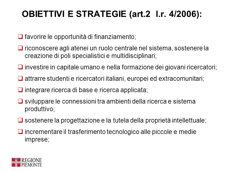 OBIETTIVI E STRATEGIE (art.2 l.r. 4/2006):