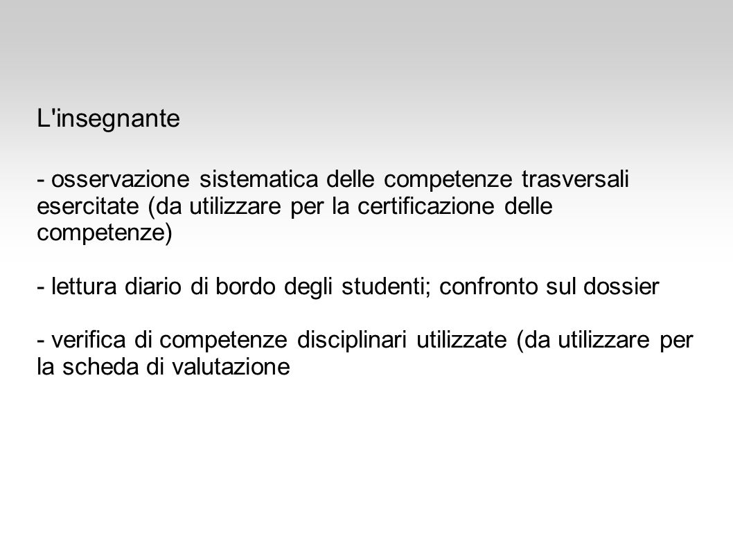 L insegnante - osservazione sistematica delle competenze trasversali esercitate (da utilizzare per la certificazione delle competenze)