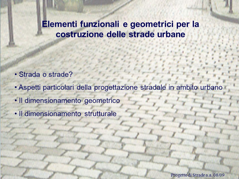 Elementi funzionali e geometrici per la costruzione delle strade urbane