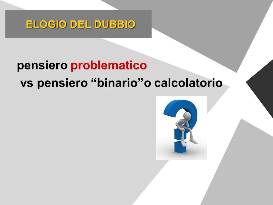 pensiero problematico vs pensiero binario o calcolatorio