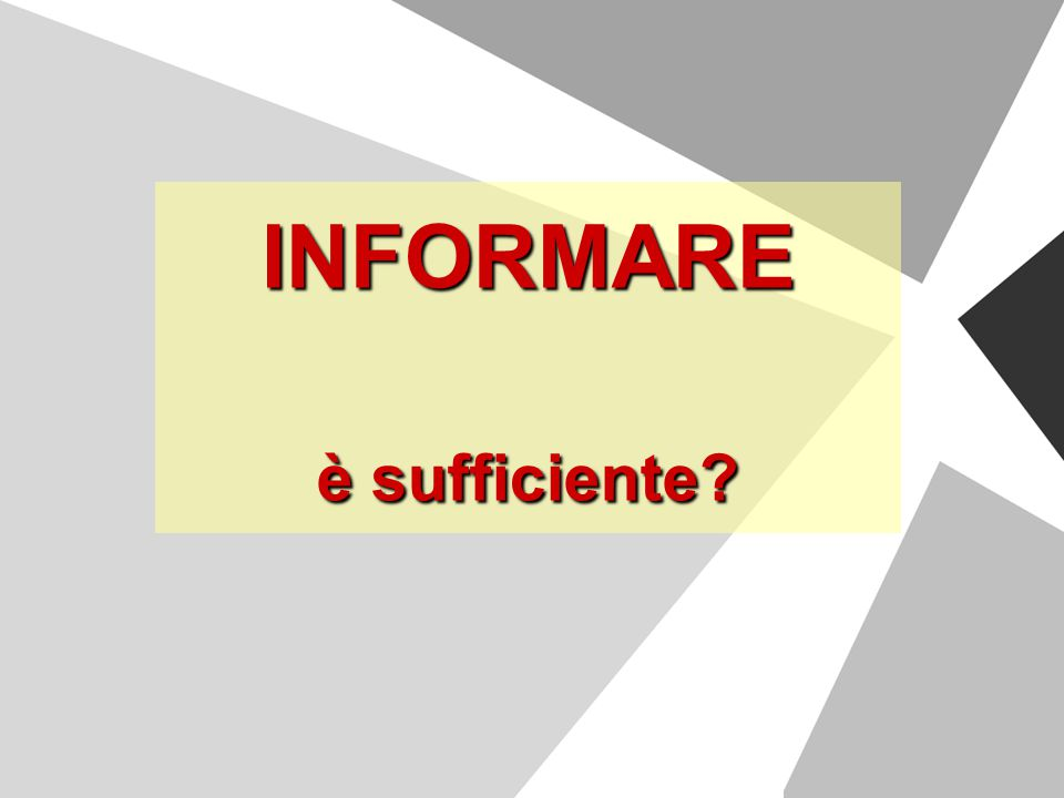 INFORMARE è sufficiente