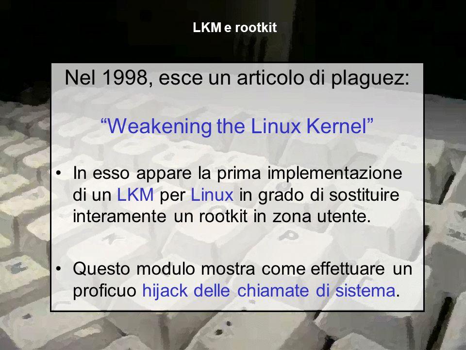Nel 1998, esce un articolo di plaguez: Weakening the Linux Kernel