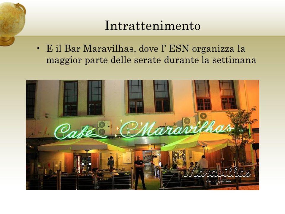 Intrattenimento E il Bar Maravilhas, dove l' ESN organizza la maggior parte delle serate durante la settimana.