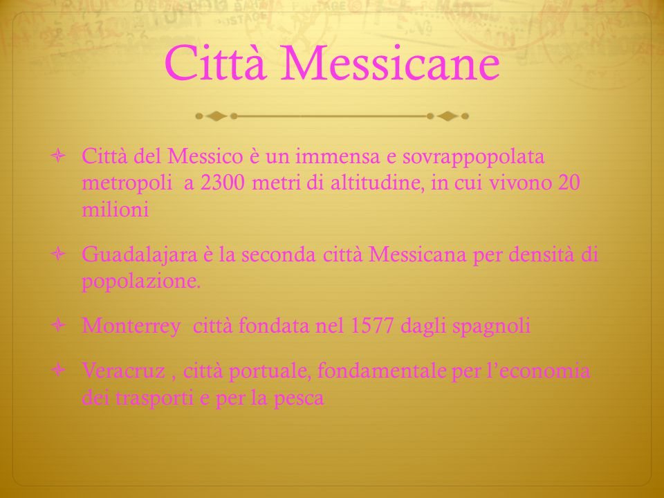 Città Messicane Città del Messico è un immensa e sovrappopolata metropoli a 2300 metri di altitudine, in cui vivono 20 milioni.