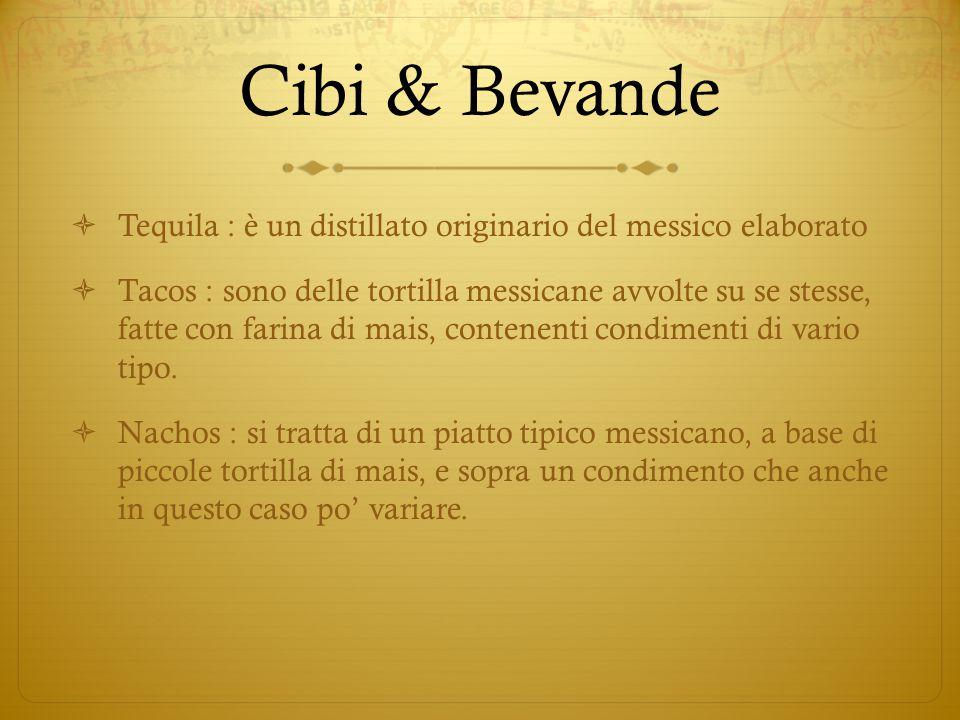 Cibi & Bevande Tequila : è un distillato originario del messico elaborato.