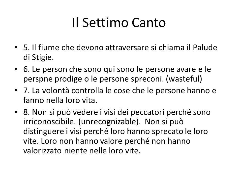 Il Settimo Canto 5. Il fiume che devono attraversare si chiama il Palude di Stigie.
