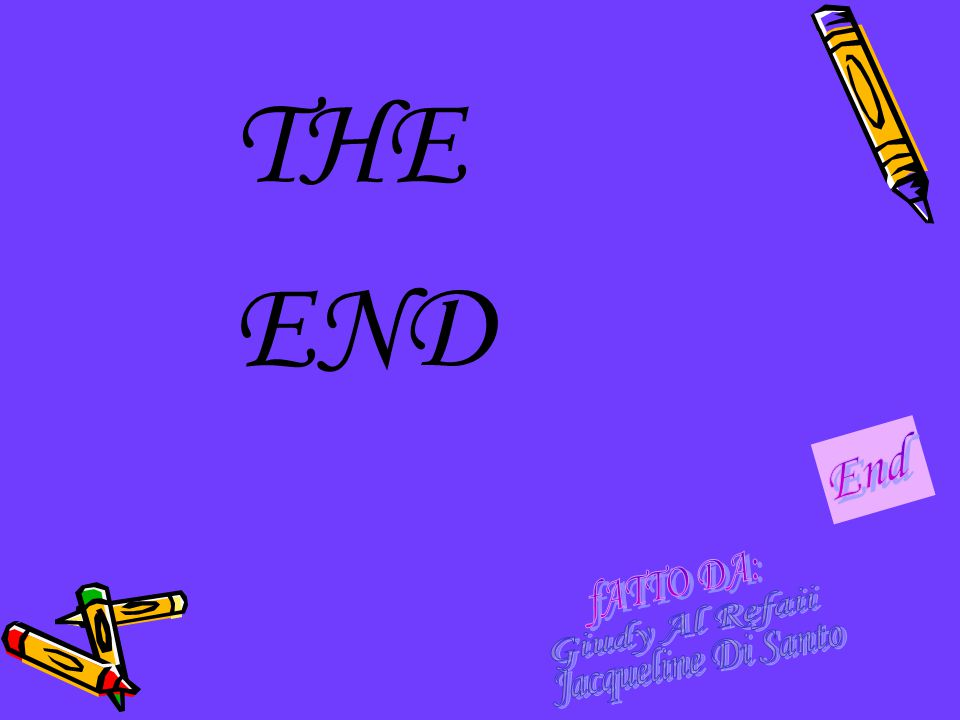 THE END End fATTO DA: Giudy Al Refaii Jacqueline Di Santo
