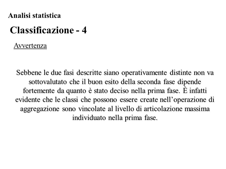 Classificazione - 4 Analisi statistica Avvertenza