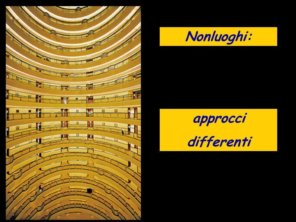 Nonluoghi: approcci differenti