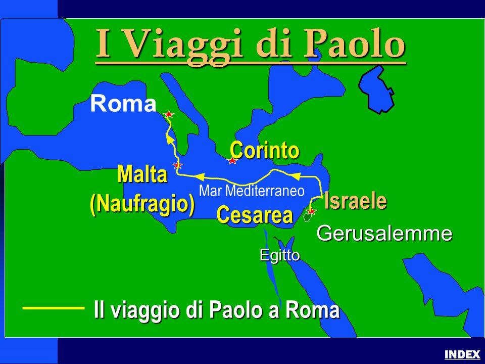 I Viaggi di Paolo Roma Corinto Malta (Naufragio) Israele Cesarea