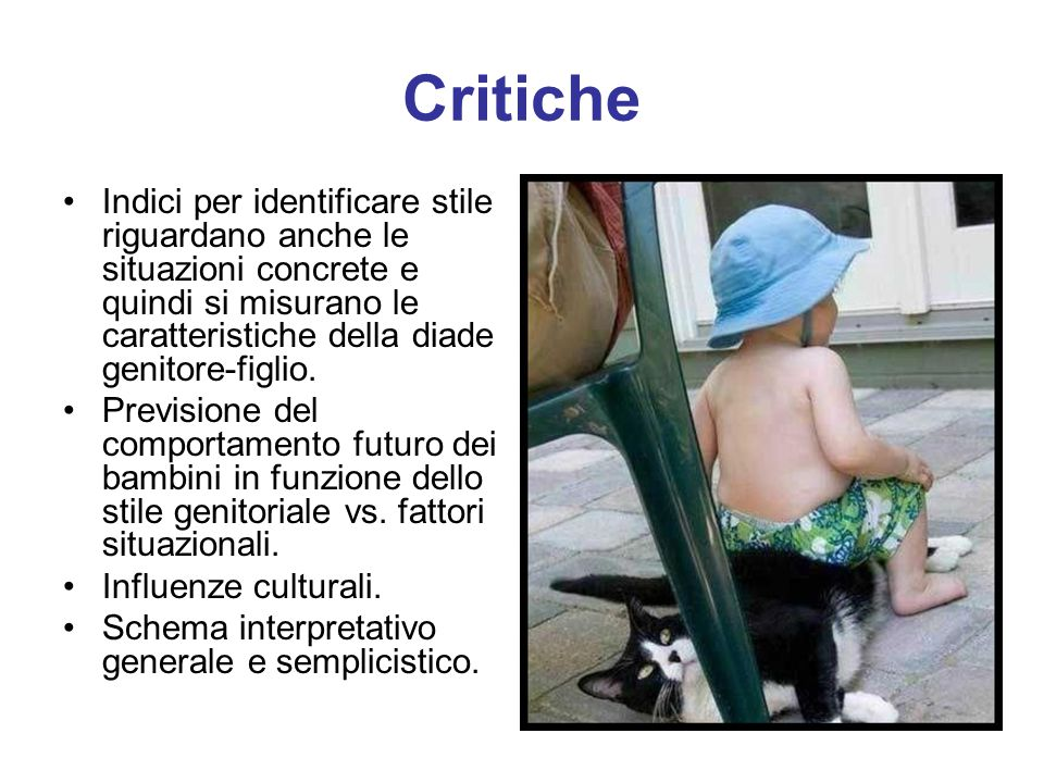 Critiche Indici per identificare stile riguardano anche le situazioni concrete e quindi si misurano le caratteristiche della diade genitore-figlio.