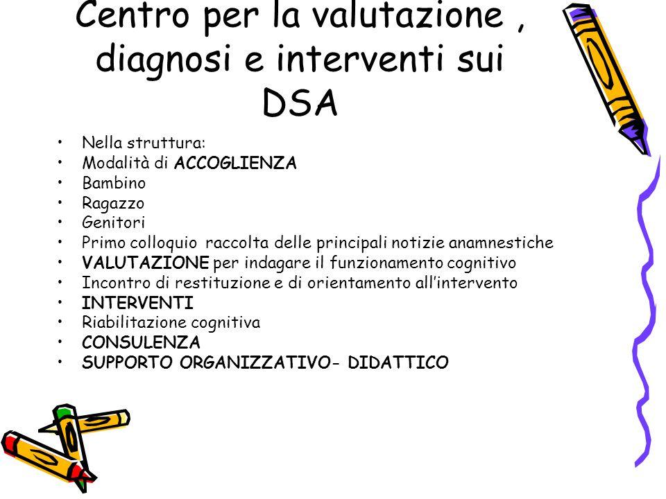 Centro per la valutazione , diagnosi e interventi sui DSA
